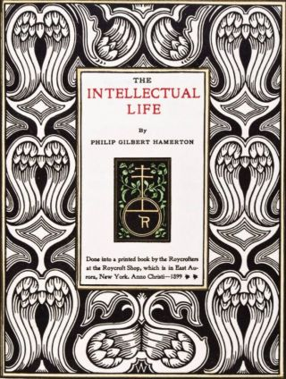 The Intellectual Life [SIGNED]. Philip Gilbert Hamerton