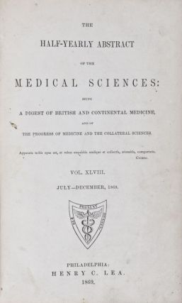 The Half-Yearly Abstract of the Medical Sciences: Being a Digest of British and Continental...