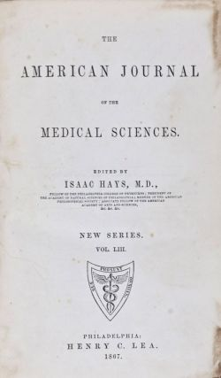 The American Journal of the Medical Sciences. New Series. Vol. LIII. Isaac Hays