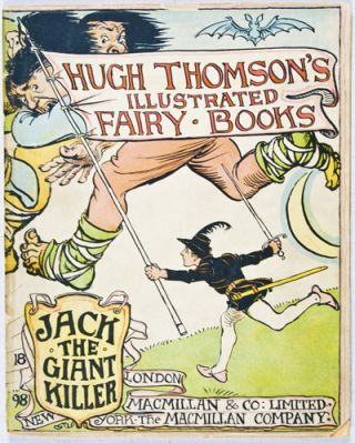 Hugh Thomson's Illustrated Fairy Books: Jack the Giant Killer. Hugh Thomson