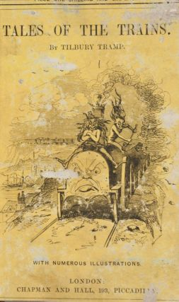 Tales of the Trains : Being Some Chapters of Railroad Romance. Tilbury Tramp.