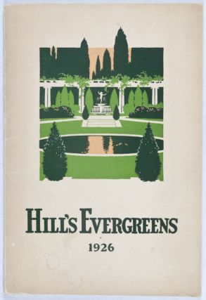 Hill's Evergreens 1926. Inc The D. Hill Nursery Co