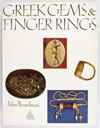 Greek Gems and Finger Rings Early Bronze Age to Late Classical. John Boardman, text, Robert L. Wilkins, photog.