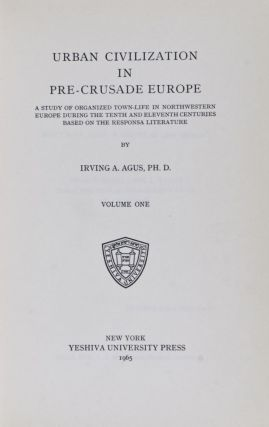Urban Civilization in Pre-Crusade Europe (2 volumes). Irving A. Agus.