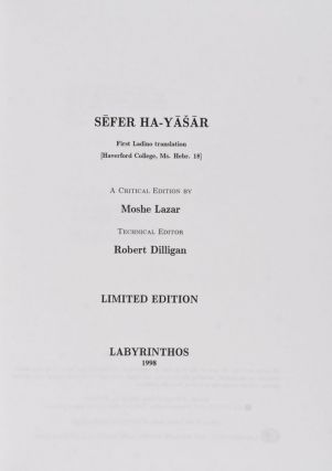 Sefer Ha-Yasar. First Ladino Translation (Haverford College, Ms. Hebr. 18). A Critical Edition. Moshe Lazar, Robert Dilligan, Technical.