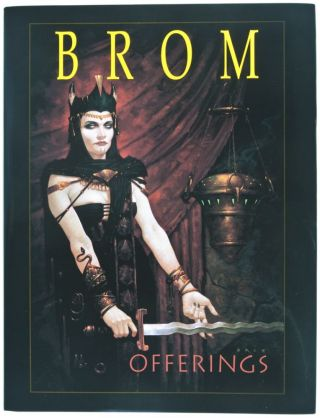 Offerings: The Art of Brom [SIGNED BY, AND WITH ORIGINAL DRAWING BY THE ARTIST]. Brom.