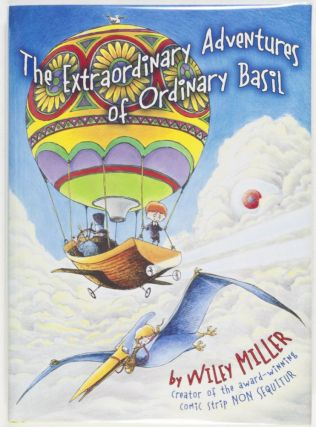 The Extraordinary Adventures of Ordinary Basil [SIGNED BY THE AUTHOR]. Wiley Miller