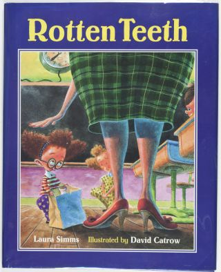 Rotten Teeth [INSCRIBED, SIGNED, WITH ORIGINAL DRAWING BY THE ILLUSTRATOR]. Laura Simms, David...