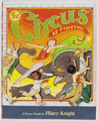 The Circus is Coming... [SIGNED BY THE ILLUSTRATOR]. Hilary Knight.