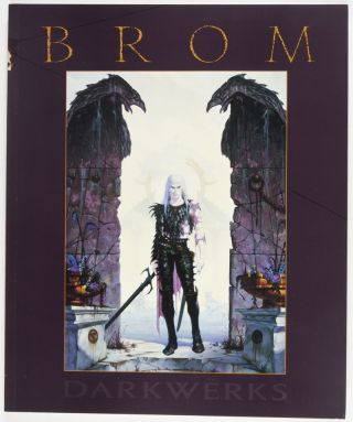 Darkwërks : The Art of Brom [SIGNED, AND WITH AN ORIGINAL DRAWING BY BROM]. Brom, Michael Friedlander, Introduction.