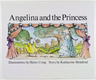 Angelina and the Princess [SIGNED BY AUTHOR]. Katharine Holabird, Helen Craig, Illustrator.