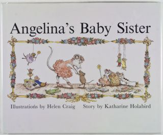 Angelina's Baby Sister [SIGNED BY AUTHOR]. Katharine Holabird, Helen Craig, Illustrator.