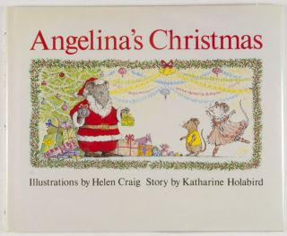 Angelina's Christmas [SIGNED BY THE AUTHOR]. Katharine Holabird, Helen Craig, Illustrator.