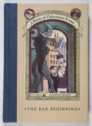 A Series of Unfortunate Events. Book the First: The Bad Beginning [SIGNED BY ILLUSTRATOR AND...