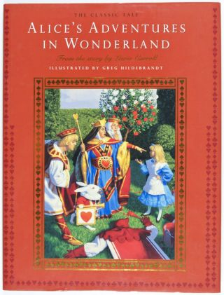 Alice's Adventures in Wonderland [SIGNED BY ILLUSTRATOR]. Lewis Carroll, Story, Greg Hildebrandt, Illustrator.