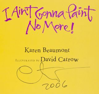 I Ain't Gonna Paint No More [SIGNED BY ILLUSTRATOR]