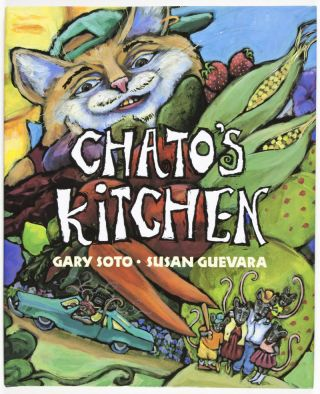 Chato's Kitchen [SIGNED BY AUTHOR]. Gary Soto, Susan Guevara, illust