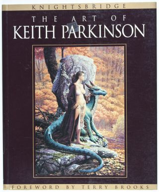 Knightsbridge: The Art of Keith Parkinson [SIGNED BY ILLUSTRATOR]. Terry Brooks, Foreword.