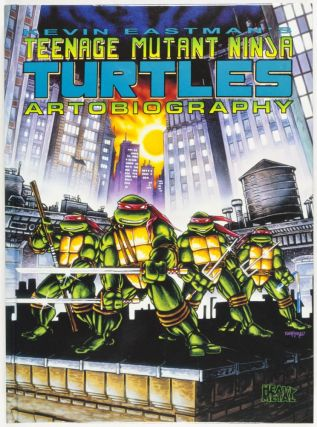 Kevin Eastman's Teenage Mutant Ninja Turtles Artobiography [INSCRIBED, SIGNED, AND WITH ORIGINAL...