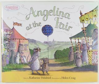 Angelina at the Fair [SIGNED BY AUTHOR]. Katharine Holabird, Helen Craig, Illustrator.