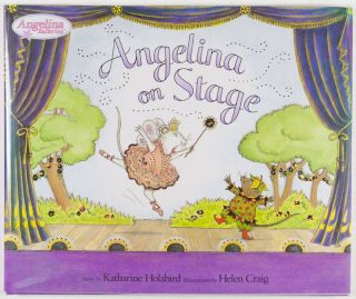 Angelina on Stage [SIGNED BY AUTHOR]. Katharine Holabird, Helen Craig, Illustrator.