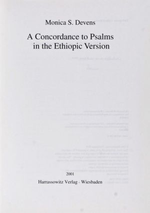 Aethiopischen Forschungen 59 : A Concordance to Psalms in the Ethiopic Version [INSCRIBED BY AUTHOR]. Monica S. Devens.