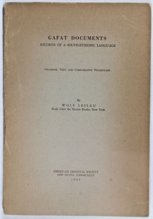 Gafat Documents: Records of a South-Ethiopic Language (Grammar, Text and Comparative Vocabulary)...