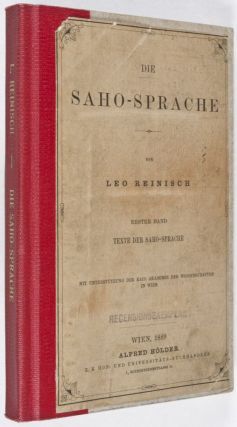 Die Saho-Sprache. Erster Band : Texte der Saho-Sprache [FROM THE PERSONAL LIBRARY OF WOLF...