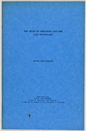 The Myth of Precision and the Law Dictionary [INSCRIBED BY AUTHOR TO WOLF LESLAU]. David Mellinkoff.