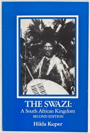 The Swazi: A South African Kingdom [INSCRIBED BY AUTHOR TO WOLF LESLAU]. Hilda Kuper