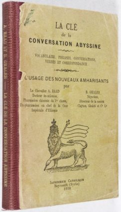 La Clé de la Conversation Abyssine. Vocabulaire, Phrases, Conversations, Verbes et...