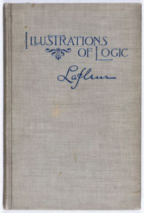 Illustrations of Logic. Paul T. Lafleur.