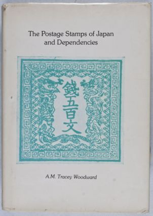 The Postage Stamps of Japan and Dependencies. A. M. Tracey Woodward.
