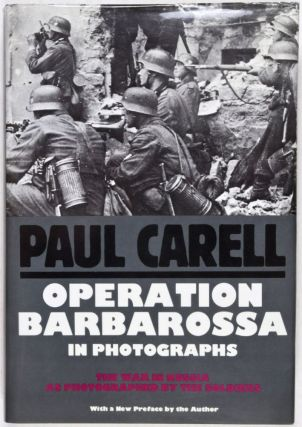 Operation Barbarossa in Photographs. The War in Russia as Photographed by the Soldiers. Paul...
