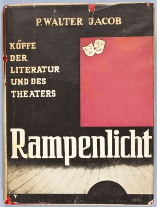 Rampenlicht: Koepfe der Literatur und des Theaters [INSCRIBED BY AUTHOR TO ACTOR ERNST DEUTSCH]. P. Walter Jacob.
