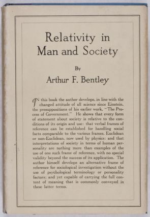 Relativity in Man and Society. Arthur F. Bentley.
