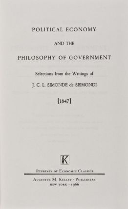 Political Economy and the Philosophy of Government: A Series of Essays Selected From the Works of...