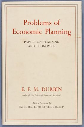 Problems of Economic Planning. Papers on Planning and Economics. E. F. M. Durbin