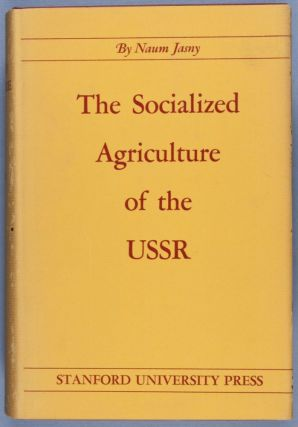 The Socialized Agriculture of the USSR: Plans and Performance. Naum Jasny