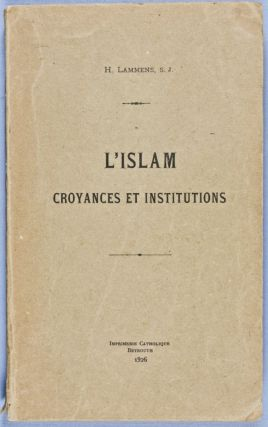 L'Islam, Croyances et Institutions. H. Lammens.