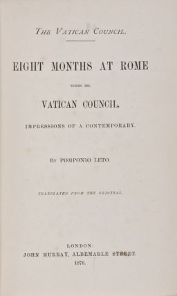 Eight Months At Rome During the Vatican Council. Impressions of a Contemporary. Pomponio Leto,...