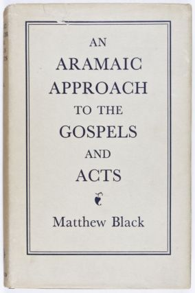 An Aramaic Approach to the Gospels and Acts. Matthew Black.