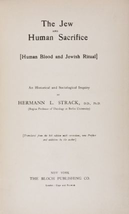 The Jew and Human Sacrifice [Human Blood and Jewish Ritual]. An Historical and Sociological...