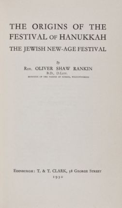 The Origins of the Festival of Hanukkah. The Jewish New-Age Festival. Rev. Oliver Shaw Rankin