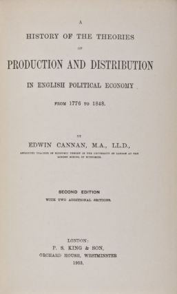 A History of the Theories of Production and Distribution in English Political Economy from 1776...