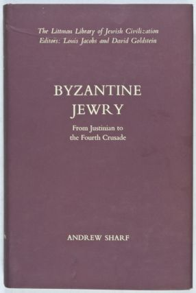 Byzantine Jewry: From Justinian to the Fourth Crusade. Andrew Sharf