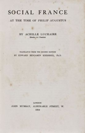 Social France at the Time of Philip Augustus. Achille Luchaire, Edward Benjamin Krehbiel