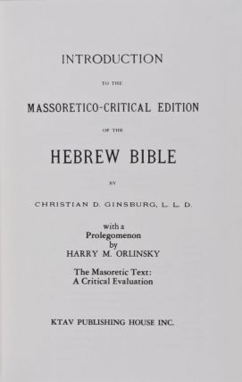 Introduction to the Massoretico-Critical Edition of the Hebrew Bible. Christian D. Ginsburg.