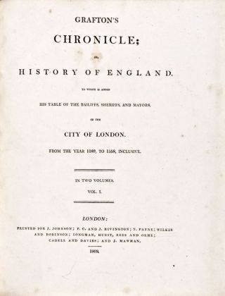 Grafton's Chronicle, or History of England: to Which is Added His Table of the Bailiffs, Sheriffs...