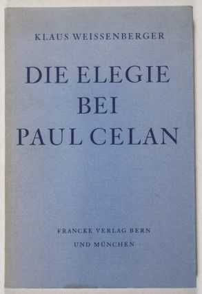 Die Elegie bei Paul Celan [SIGNED & WITH NOTE BY AUTHOR]. Klaus Weissenberger